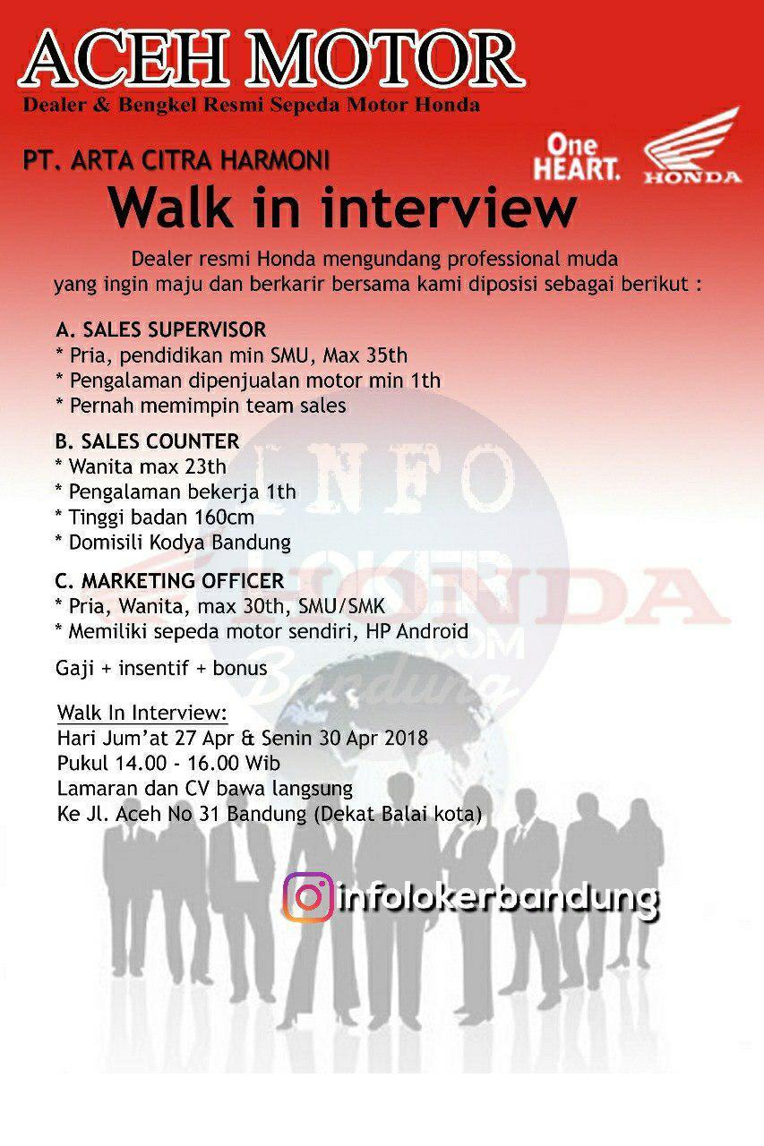 Walk In Interview PT. Arta Citra Harmoni ( Aceh Harmoni )  27 & 30 April 2018