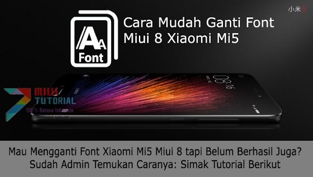 Mau Mengganti Font Xiaomi Mi5 Miui 8 tapi Belum Berhasil Juga? Sudah Admin Temukan Caranya: Simak Tutorial Berikut