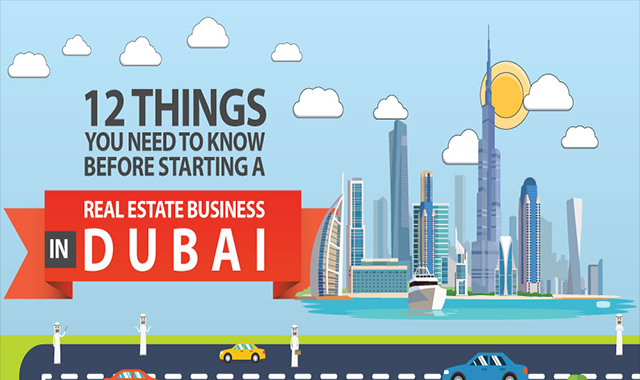 12 Things You Need to Know Before Starting a Real Estate Business in Dubai