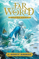 Far World: Water Keep Book 1 by J. Scott Savage