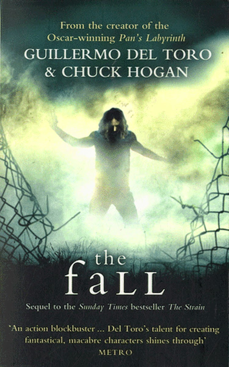 The Fall, Guillermo del Toro, Chuck Hogan: The Strain, Vampire novels, Vampire books, Vampire Narrative, Gothic fiction, Gothic novels, Dark fiction, Dark novels, Horror fiction, Horror novels