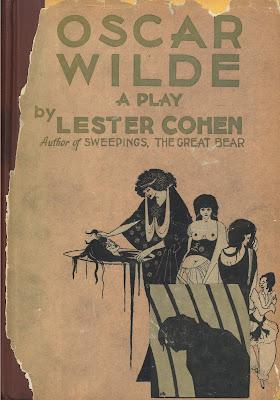 Oscar Wilde: a Play by Lester Cohen ; New York : Boni & Liveright, 1928