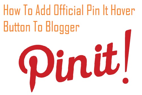 How To Add Official Pin It Hover Button To Blogger