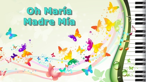 Oh Maria Madre Mia