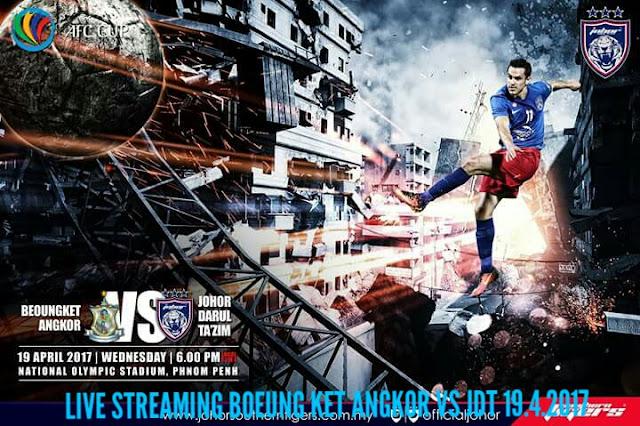 Live Streaming Boeung Ket Angkor vs JDT 19.4.2017 Piala AFC