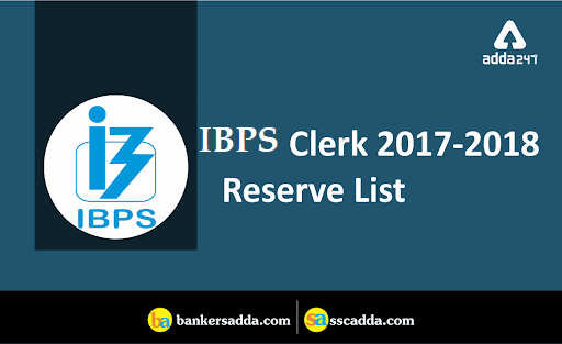 IBPS-Clerk-Reserve-List-2017-18 Out:-Check-Here