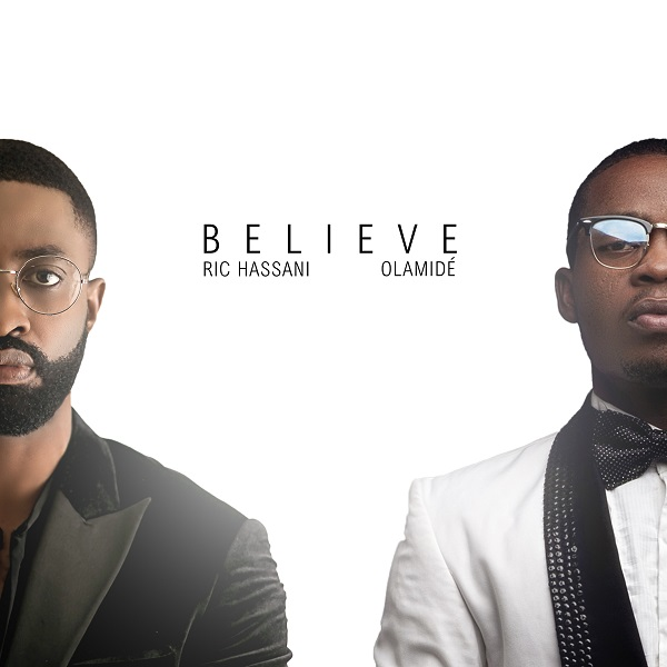 DOWNLOAD MP3 : Ric Hassani ft. Olamide- Believe (Remix)