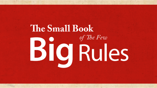 The Small Book Of Few Big Rules