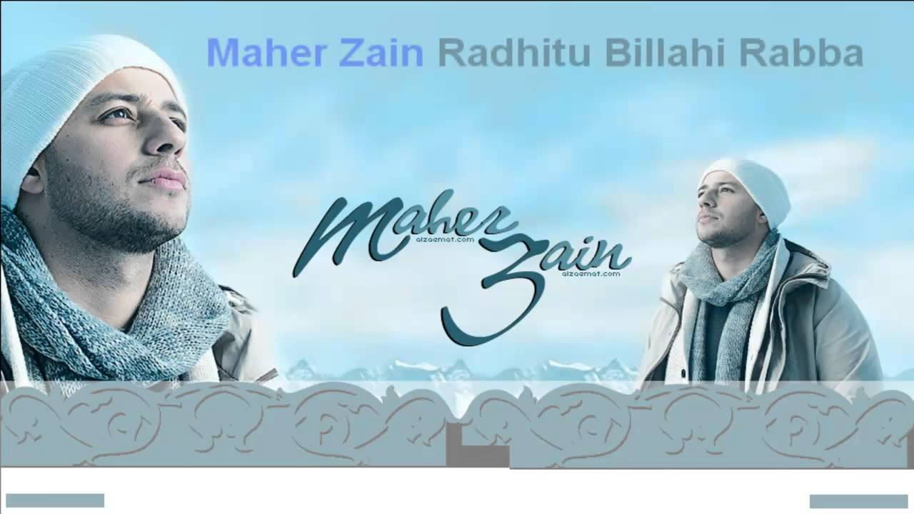 Song Radhitu Billahi Rabba Maher Zain |    The life