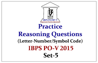 IBPS PO Mains 2015- Practice Reasoning Questions (Letter-Number/Symbol Code)