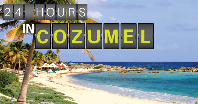 24 hours in Cozumel heading