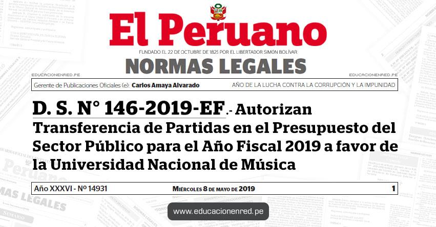 D. S. N° 146-2019-EF - Autorizan Transferencia de Partidas en el Presupuesto del Sector Público para el Año Fiscal 2019 a favor de la Universidad Nacional de Música - MEF - www.mef.gob.pe