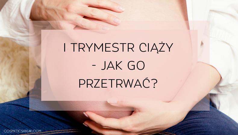 ciąża pierwszy trymestr