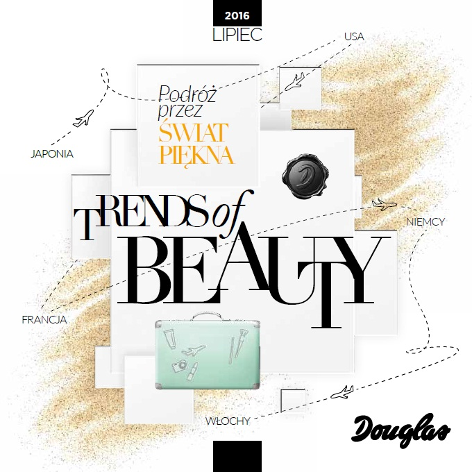 Douglas | Trends of Beauty - Lipiec 2016
