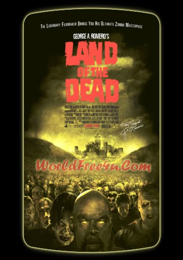 Poster Of Land of the Dead (2005) Full Movie Hindi Dubbed Free Download Watch Online At worldfree4u.com