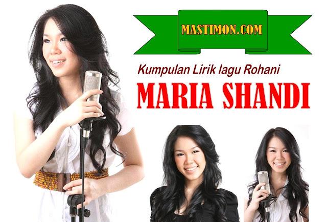 Kumpulan Lirik lagu Rohani Kristen MARIA SHANDI terbaru dan terpopular