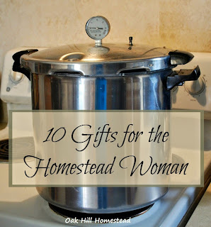 10 gift ideas for the homestead woman, even if that woman is YOU.