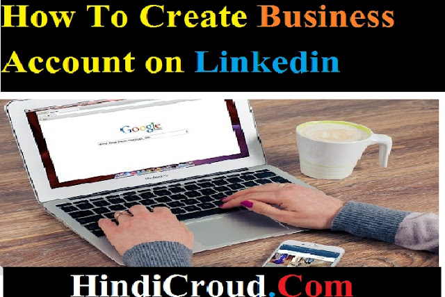 How to create Business Account on Linkedin