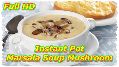 Instant Pot Marsala Soup Mushroom