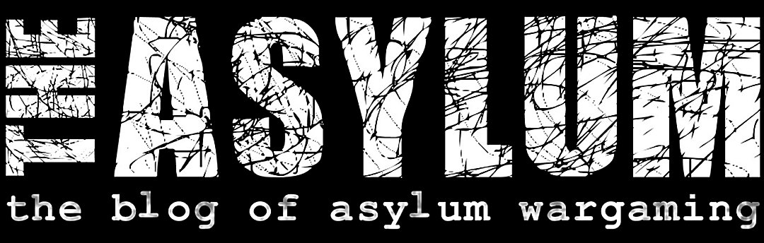 The Asylum: the blog of Asylum Wargaming