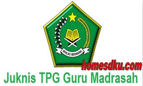 Juknis TPG ( Tunjangan Profesi Guru ) Madrasah Terbaru