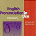 FREE Download Cambridge English Pronunciation in Use (Elementary)