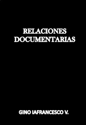 Gino Iafrancesco V.-Relaciones Documentarias-