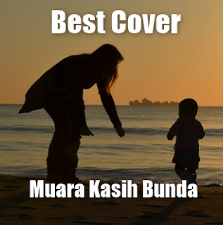 Download Lagu Muara Kasih Bunda Mp3 (Lagu Paling Menyentuh Hati)