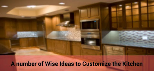 A number of Wise Ideas to Customize the Kitchen