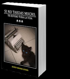 Portada del libro Si no tardas mucho, te espero toda la vida del autor Rubén Navarro España