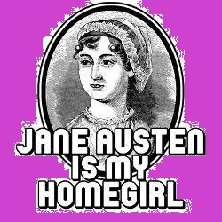 jane austen is my homegirl