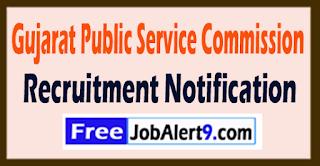 GPSC Gujarat Public Service Commission Recruitment Notification 2017 Last Date 02-08-2017