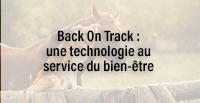 Back On Track : une technologie au service du bien-être