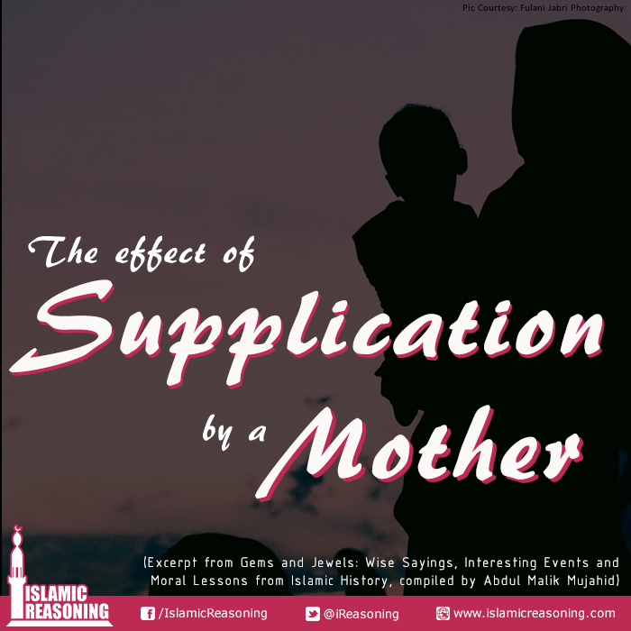 STORY: The Effect of supplication by a Mother - Islamic Reasoning