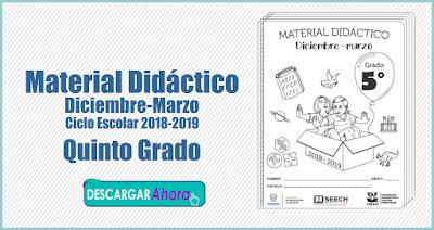 Material Didáctico Diciembre-Marzo Ciclo Escolar 2018-2019 Quinto Grado