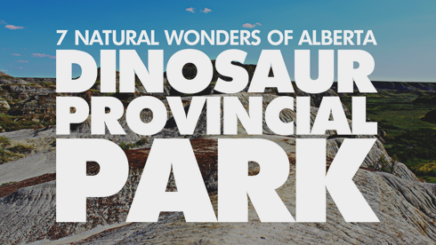 7 Wonders Alberta Dinosaur Provincial Park