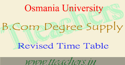 OU Degree B.Com supply 1st 2nd final year revised postponed time table 2016