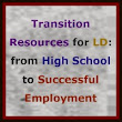 15 Helpful LD Transition Resources: From High School to Successful Employment