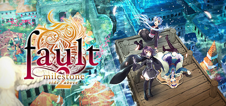 [2015][Alice in Dissonance] Fault – Milestone Two Side:Above [v18.10.17 / v2.20.5]