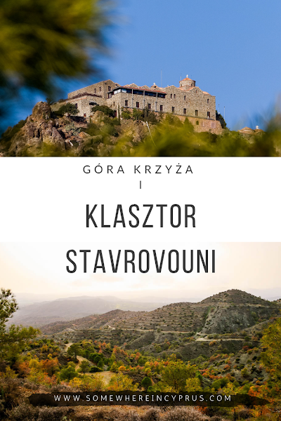 Góra Krzyża i klasztor Stavrovouni