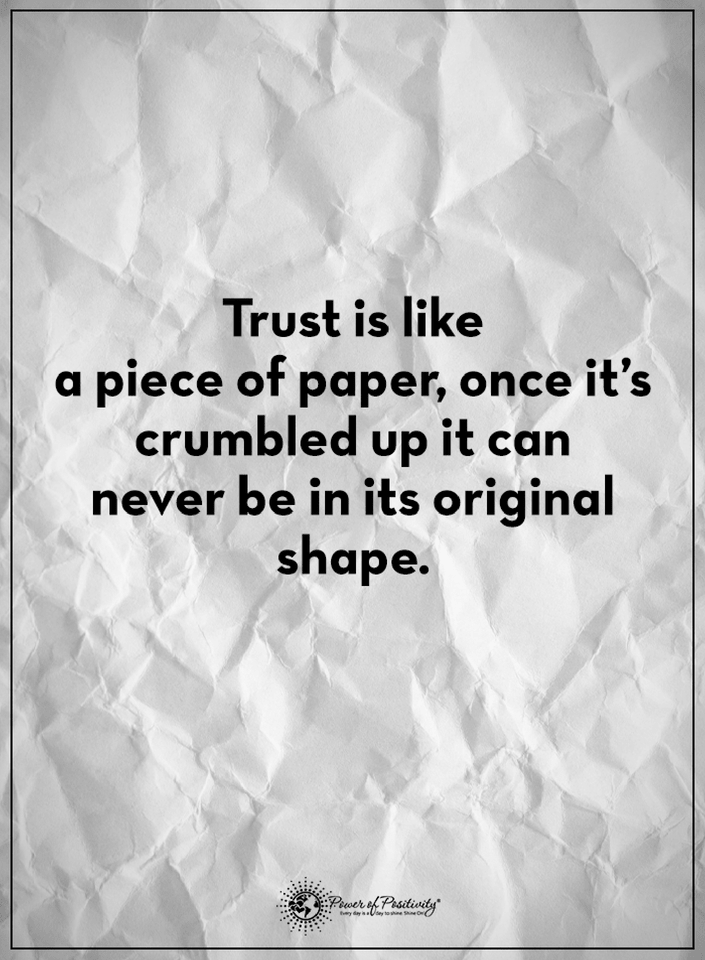 Trust Quotes Trust Is Like A Piece Of Paper Once Its Crumbled Up