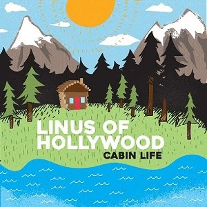 "LINUS OF HOLLYWOOD ""Cabin Life"""
