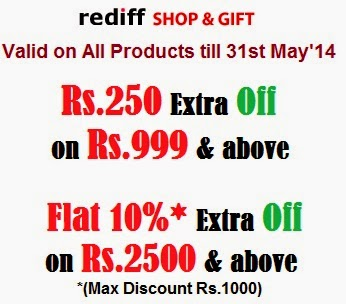 Rediff Shopping New Coupon: Flat Rs.250 off on Rs.999 & above | Flat 10% off on Rs.2500 & above (Valid till 31st May'14)