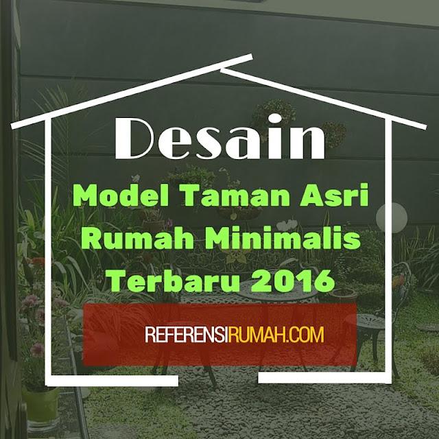 Berbagai Model Taman Rumah Minimalis yang Asri Terbaru 2016