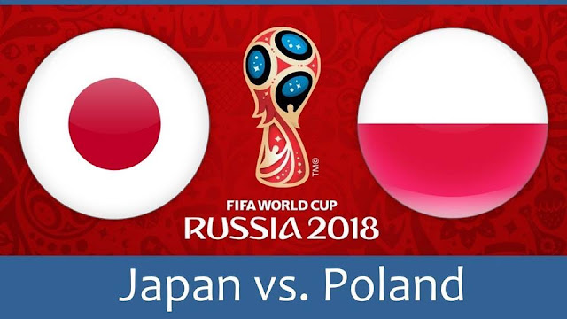 JAPAN VS POLAND LIVE STREAM WORLD CUP 28 JUNE 2018