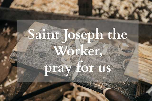 Saint Joseph the Worker, pray for those who are without work, for those who are exploited in the workplace, for those who cannot work, and for those who are responsible for the well-being of workers.