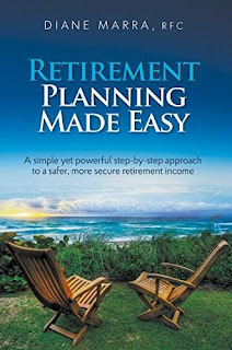 Retirement Planning Made Easy: A simple yet powerful step-by-step approach to a safer, more secure retirement income - Diane Marra