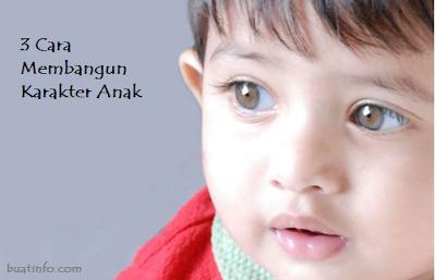 Buat Info - 3 Cara Membangun Karakter Anak