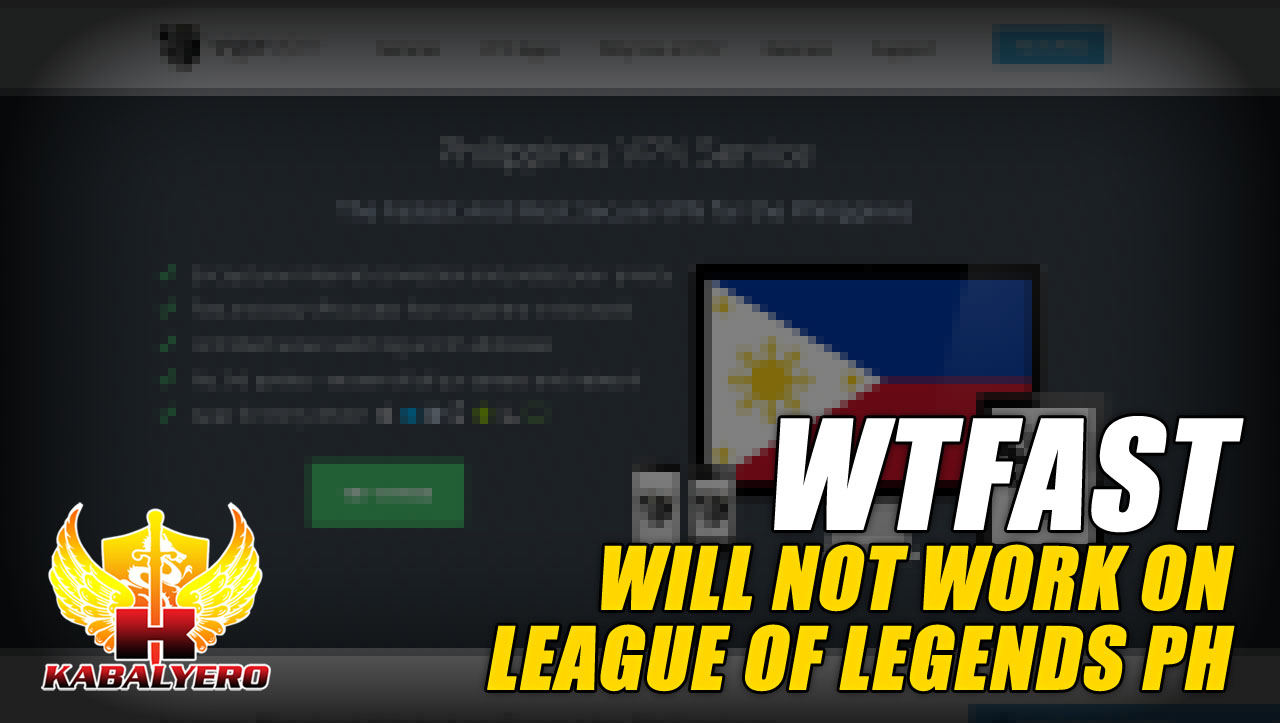 WTFast Will Not Work On League Of Legends Philippines Or