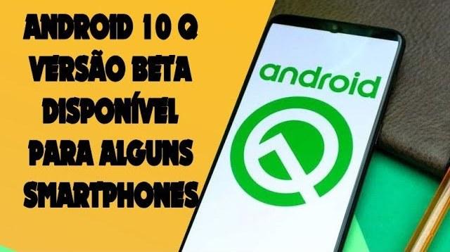 Versão beta Android 10 Q disponível para alguns dispositivos
